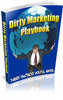 Dirty Marketing Playbook -  PLR